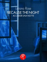 BECAUSE THE NIGHT - ACCADDE UNA NOTTE